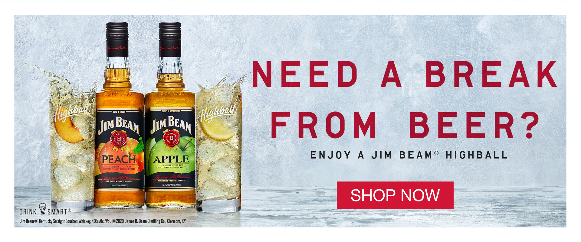 Need a break from beer? Enjoy a Jim Beam Peach or Apple highball. Shop now.