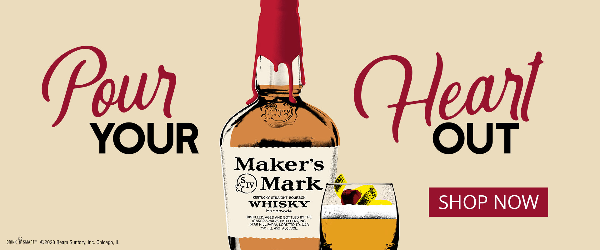 Pour your heart out - Maker's Mark Whiskey: Shop Now